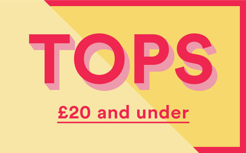 Tops £20 and under