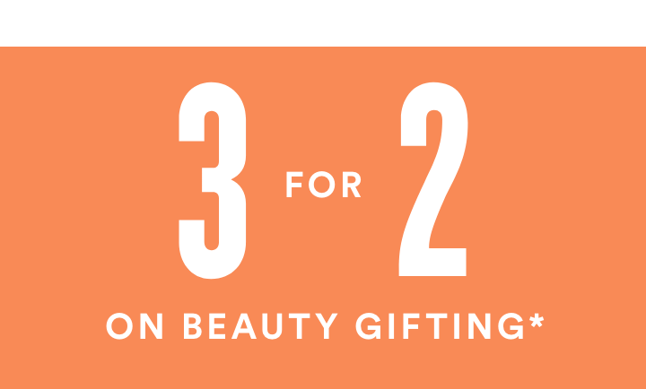 3 for 2 on Beauty Gifting