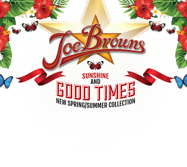 Joe Browns. Sunshine and good times. New Spring/Summer collection.