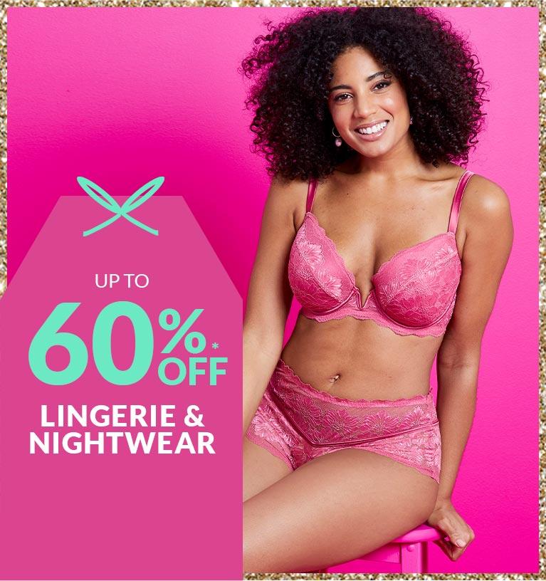 Shop up to 60% off nightwear & lingerie