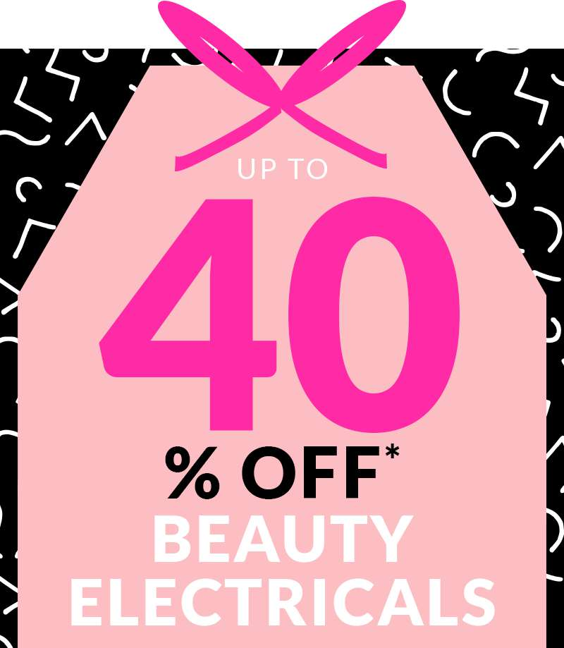 up to 40% Off* Beauty Electricals
