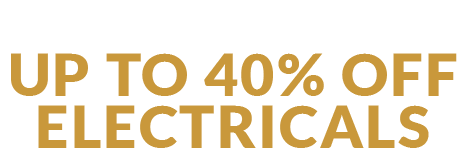 Up to 40% Off* Electricals