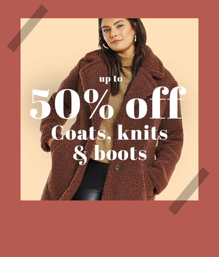 Up to 50% Off Coats, knits & boots - shop now
