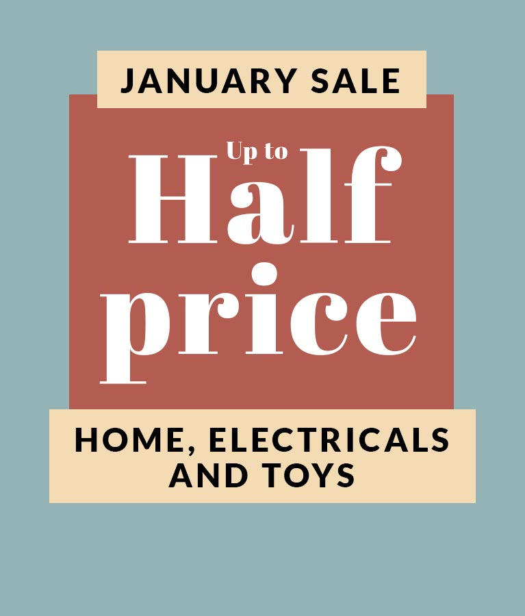January Sale up to Half Price Home, electricals and toys