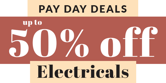 Pay Day Deals up to 50% Off Electricals