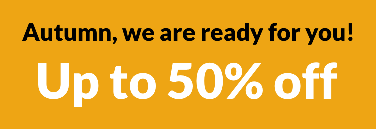 Autumn we are ready for you! Up to 50% offf