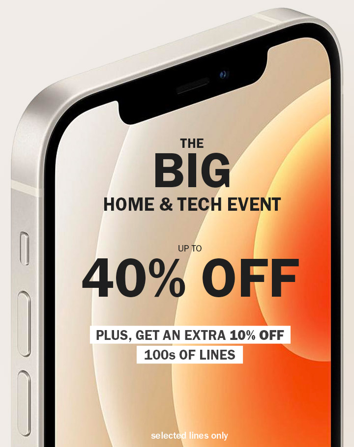 The big home event upto 40% off home and tech