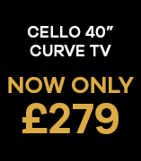 cello 40 inch curve TV Now Only £279