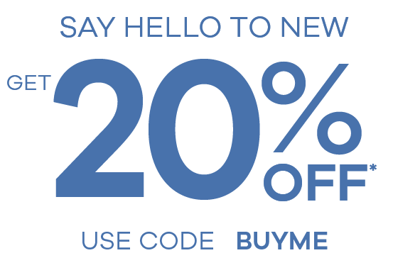 Say Hello to new - get 20% off: Use code: BUYME