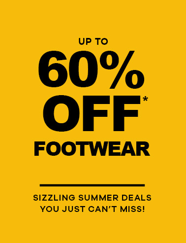 Up to 60% Off* Footwear