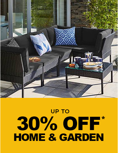 up to 30% Off* Home & Garden