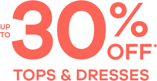 up to 30% OFF Tops & Dresses