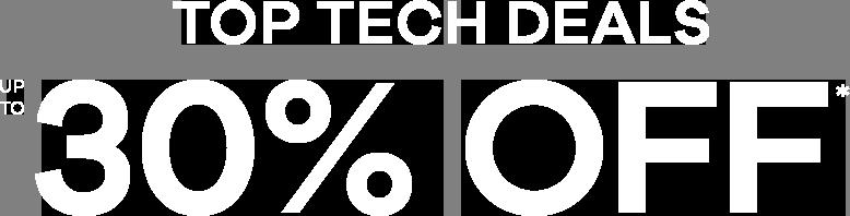Top Tech Deals up to 30% off