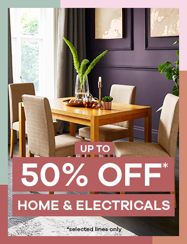 Up to 50% off* Home & Electricals