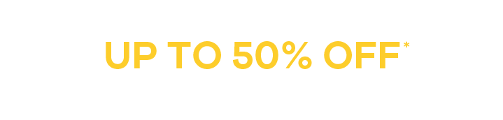 Spring Event up to 50% off* Thousands of Lines