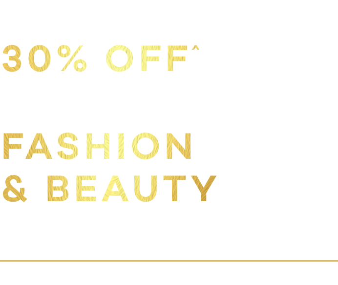 30% off Fashion, Footwear, lingerie & beauty