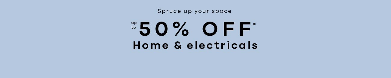 up to 50% off home & electricals