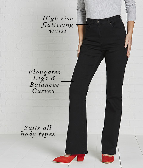 High rise flattering waist   Elongates legs and balances curves   Suits all body types
