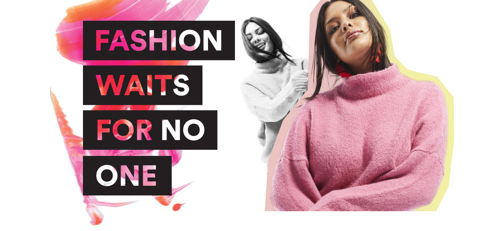 Fashion waits for no one